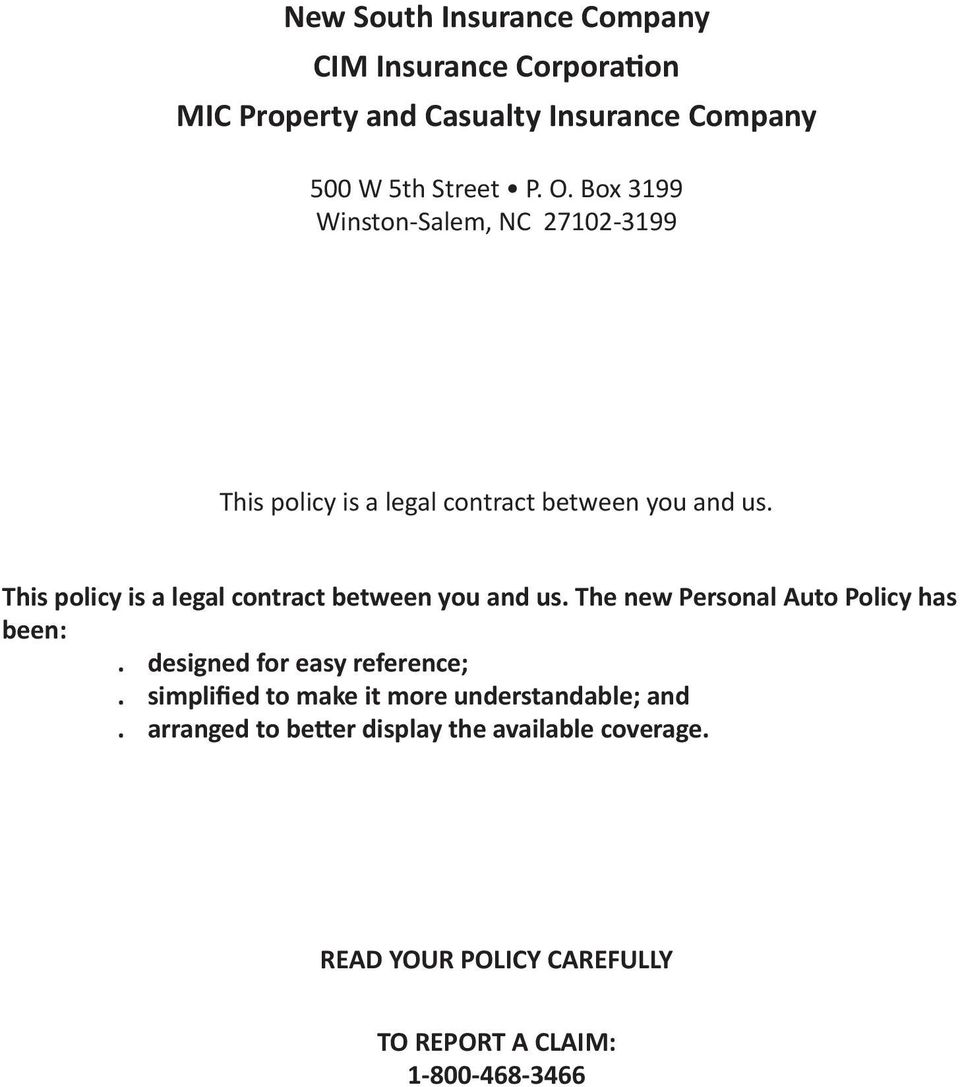 This policy is a legal contract between you and us. The new Personal Auto Policy has been:. designed for easy reference;.