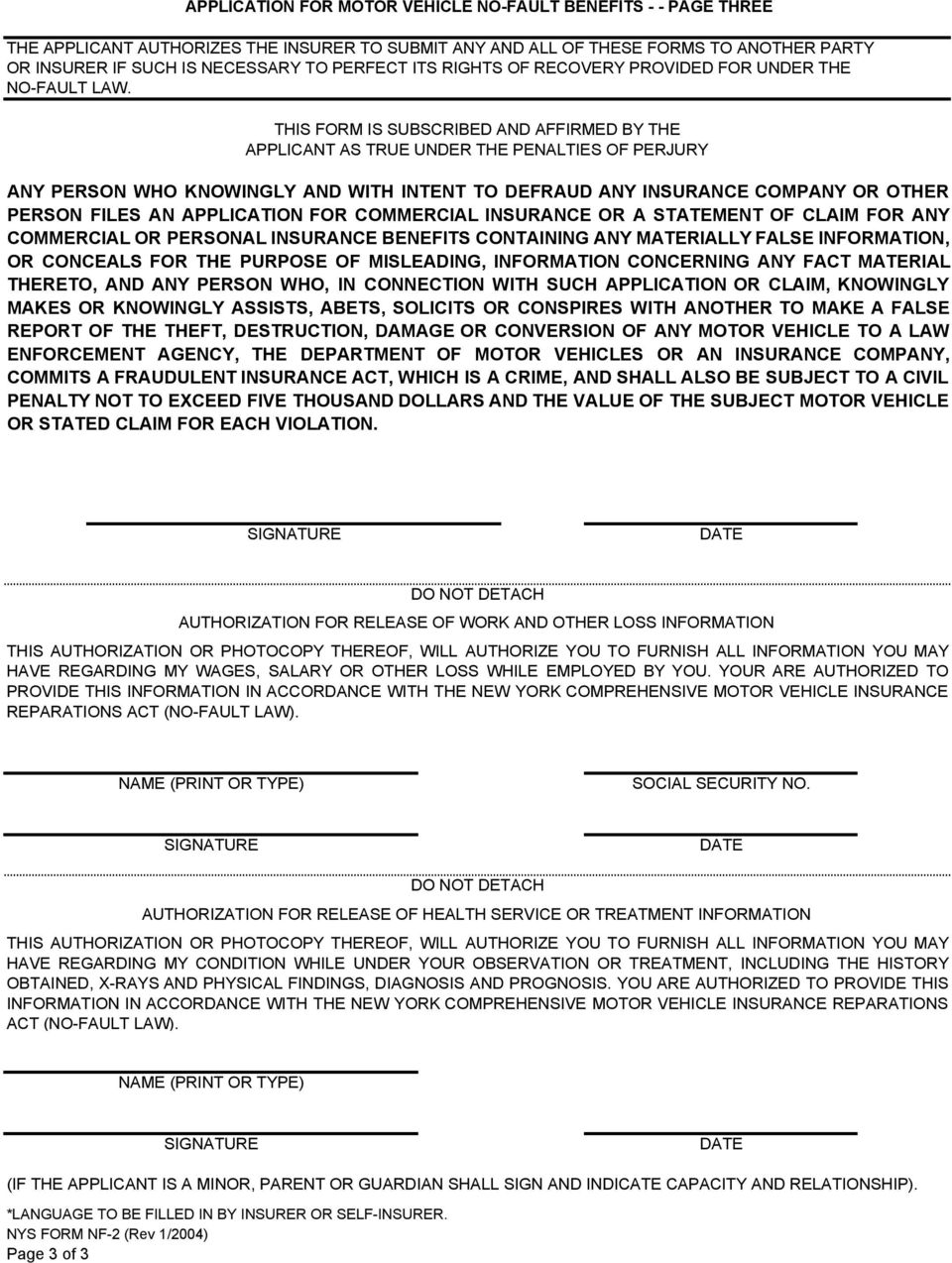 THIS FORM IS SUBSCRIBED AND AFFIRMED BY THE APPLICANT AS TRUE UNDER THE PENALTIES OF PERJURY ANY PERSON WHO KWINGLY AND WITH INTENT TO DEFRAUD ANY INSURANCE COMPANY OR OTHER PERSON FILES AN