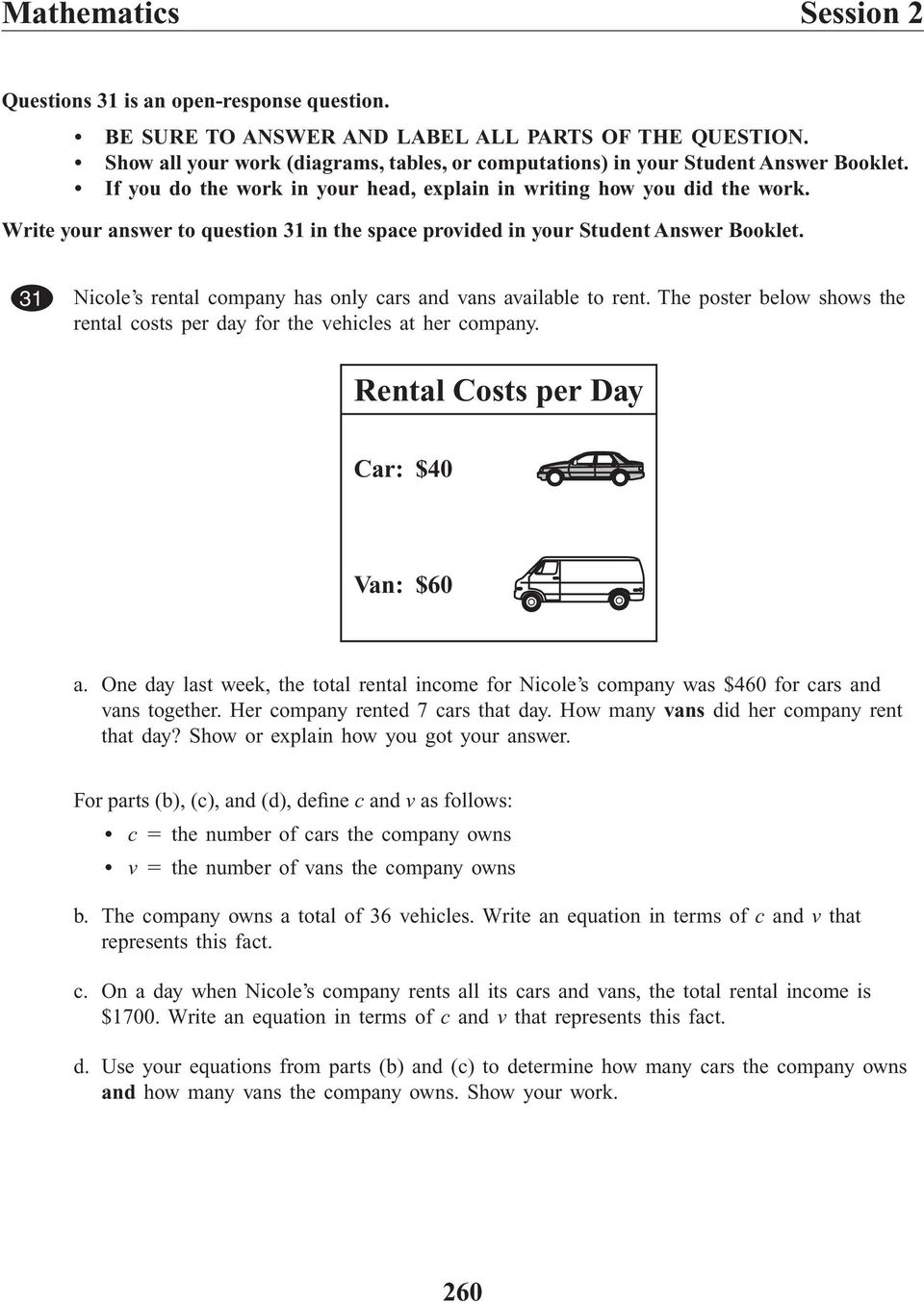 Write your answer to question 31 in the space provided in your Student Answer Booklet. Nicole s rental company has only cars and vans available to rent.