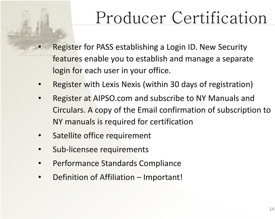 Register with Lexis Nexis(within 30 days of registration) Register at AIPSO.com and subscribe to NY Manuals and Circulars.