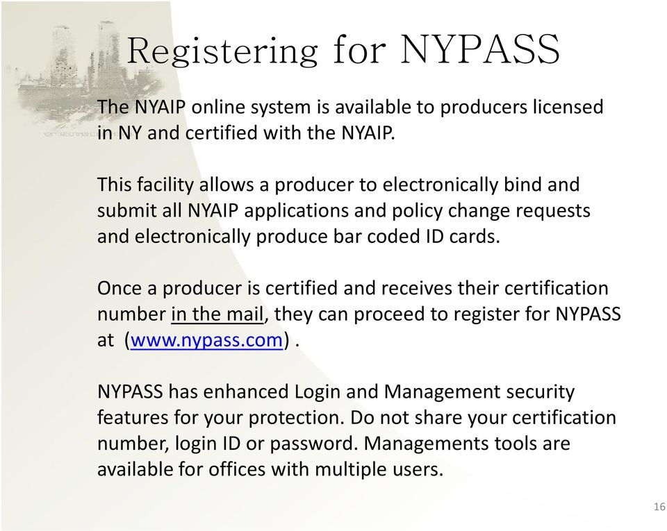 cards. Once a producer is certified and receives their certification number in the mail, they can proceed to register for NYPASS at (www.nypass.com).