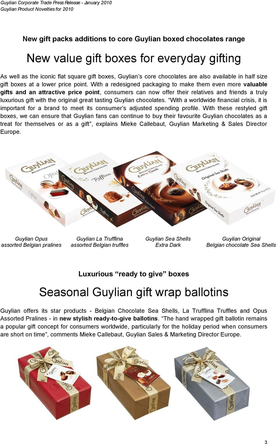 With a redesigned packaging to make them even more valuable gifts and an attractive price point, consumers can now offer their relatives and friends a truly luxurious gift with the original great