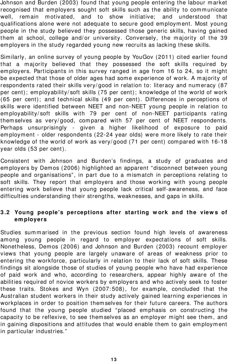Most young people in the study believed they possessed those generic skills, having gained them at school, college and/or university.