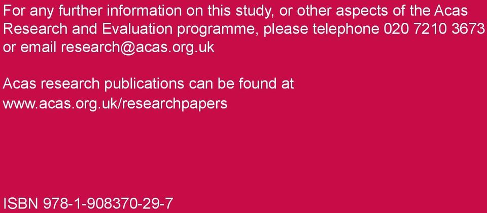 7210 3673 or email research@acas.org.