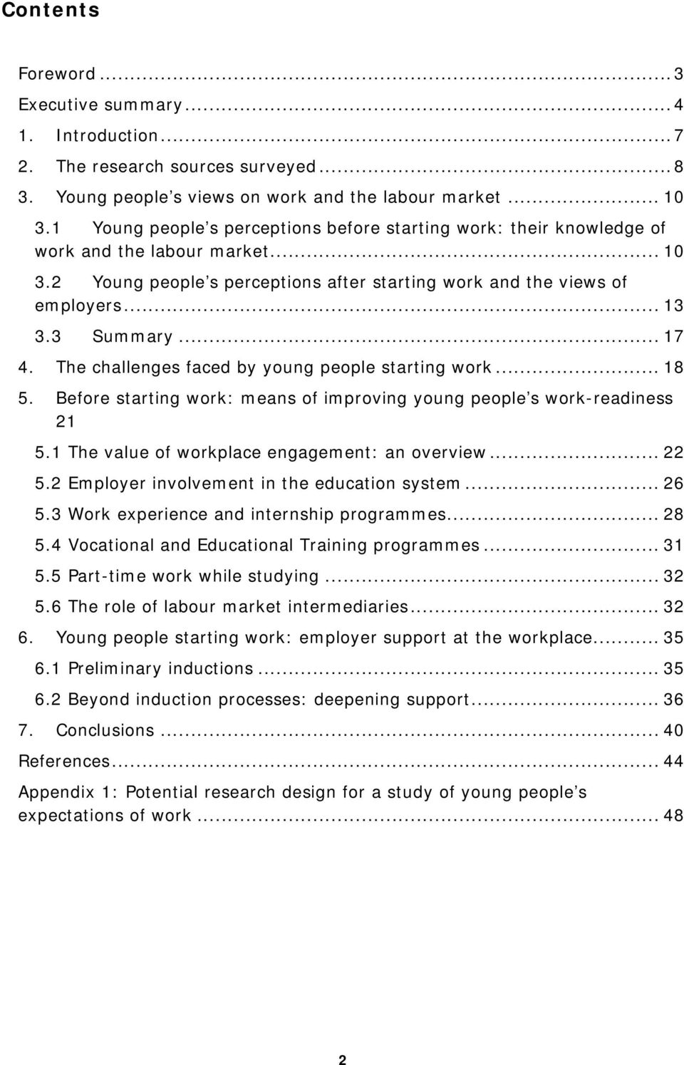 .. 17 4. The challenges faced by young people starting work... 18 5. Before starting work: means of improving young people s work-readiness 21 5.1 The value of workplace engagement: an overview... 22 5.
