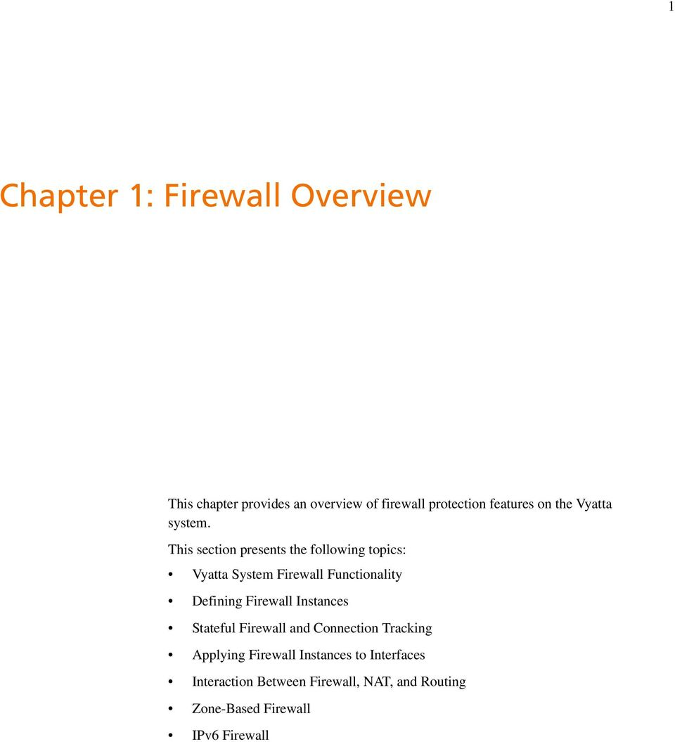 This section presents the following topics: Vyatta System Firewall Functionality Defining