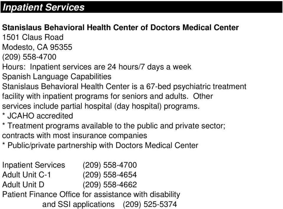 Other services include partial hospital (day hospital) programs.