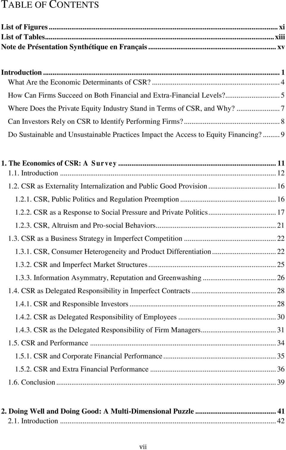 ... 7 Can Investors Rely on CSR to Identify Performing Firms?... 8 Do Sustainable and Unsustainable Practices Impact the Access to Equity Financing?... 9 1. The Economics of CSR: A Survey... 11 1.1. Introduction.