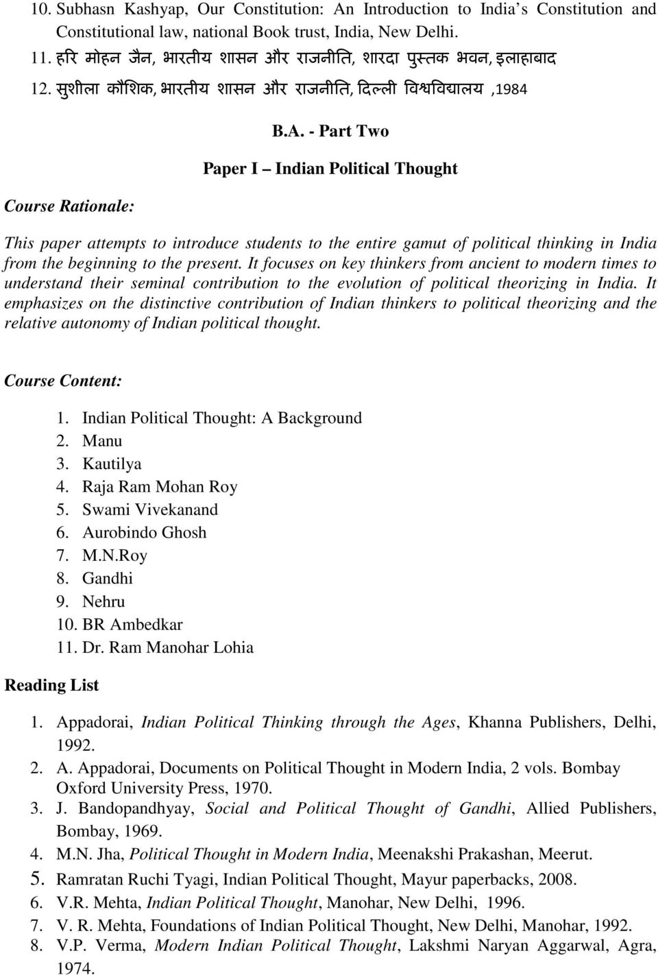 - Part Two Paper I Indian Political Thought This paper attempts to introduce students to the entire gamut of political thinking in India from the beginning to the present.