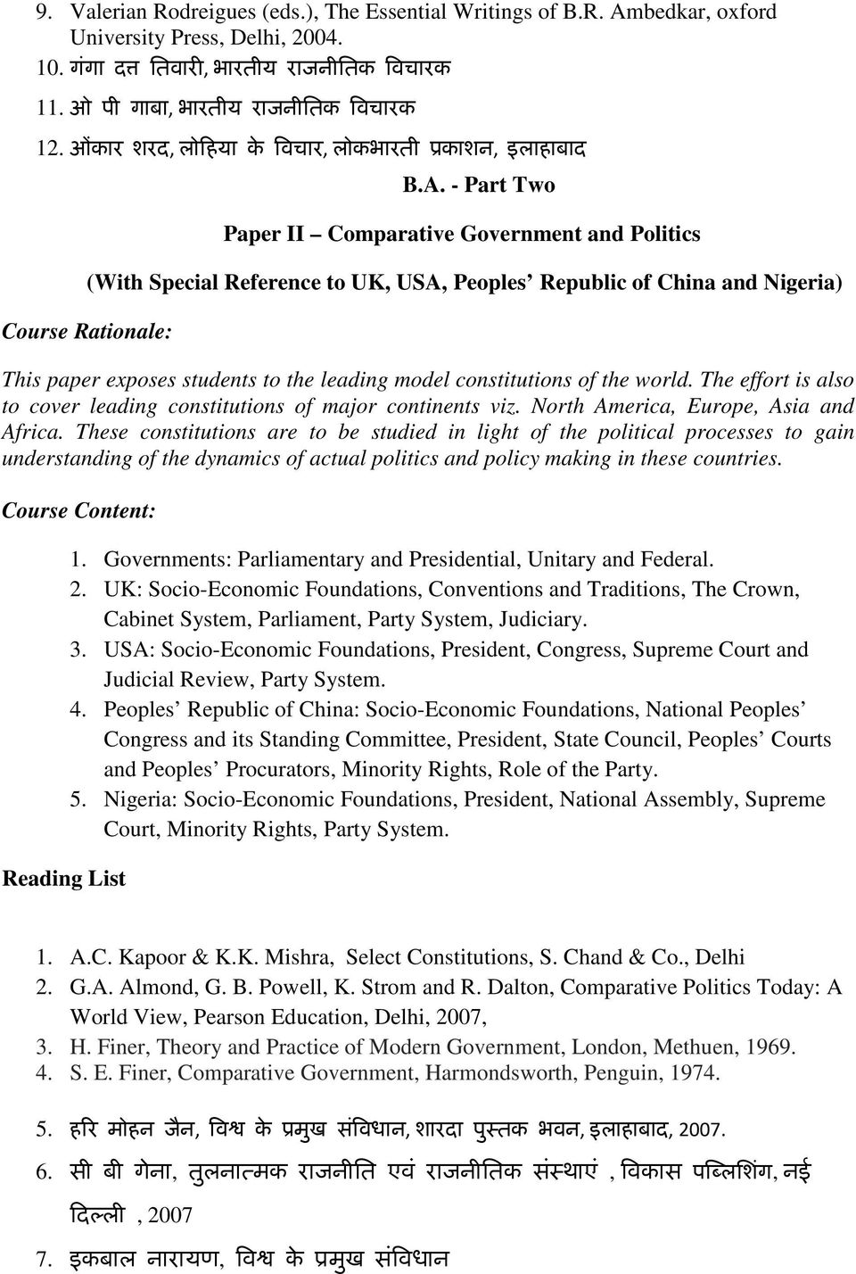- Part Two Paper II Comparative Government and Politics (With Special Reference to UK, USA, Peoples Republic of China and Nigeria) This paper exposes students to the leading model constitutions of