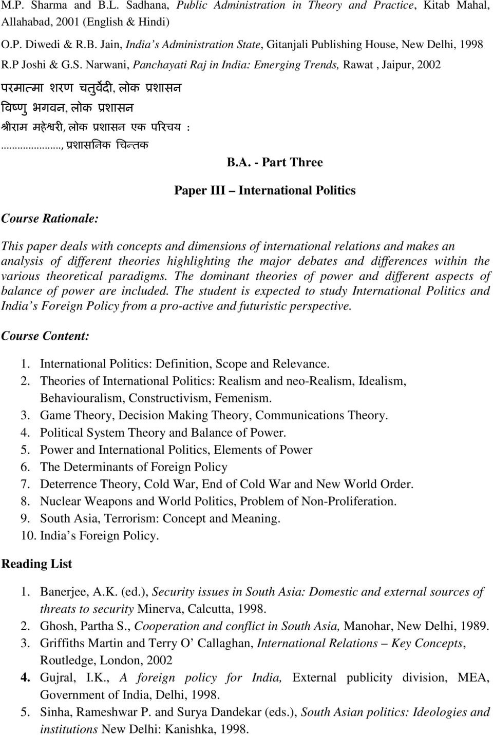- Part Three Paper III International Politics This paper deals with concepts and dimensions of international relations and makes an analysis of different theories highlighting the major debates and