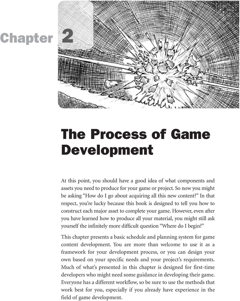 In that respect, you re lucky because this book is designed to tell you how to construct each major asset to complete your game.