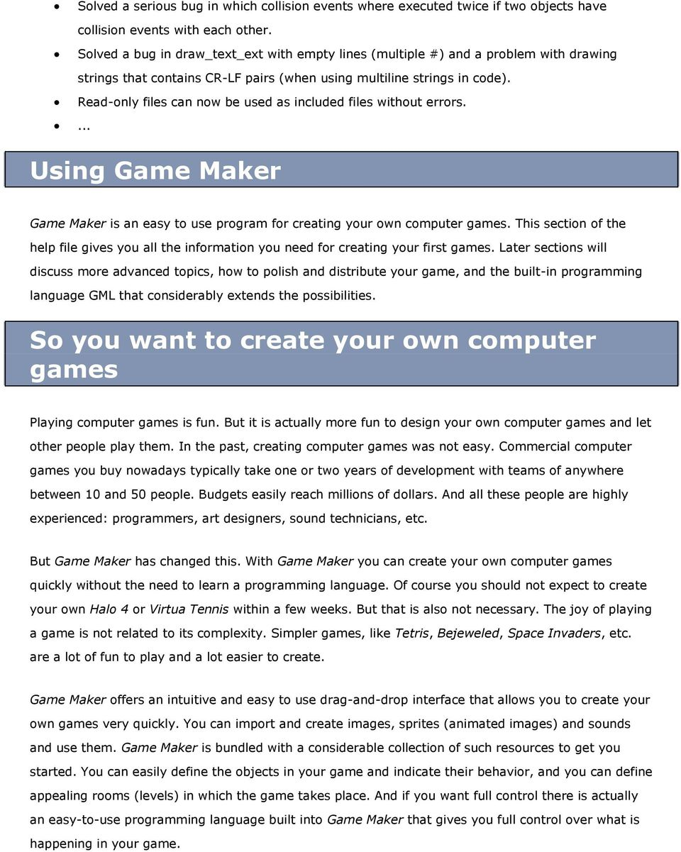 Read-only files can now be used as included files without errors.... Using Game Maker Game Maker is an easy to use program for creating your own computer games.
