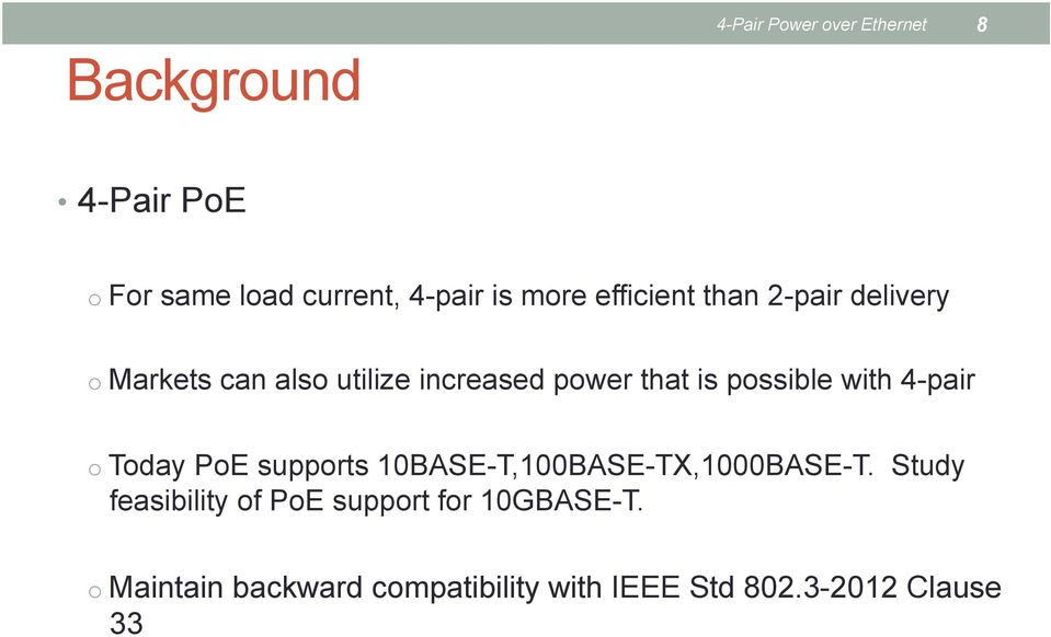 with 4-pair o Today PoE supports 10BASE-T,100BASE-TX,1000BASE-T.