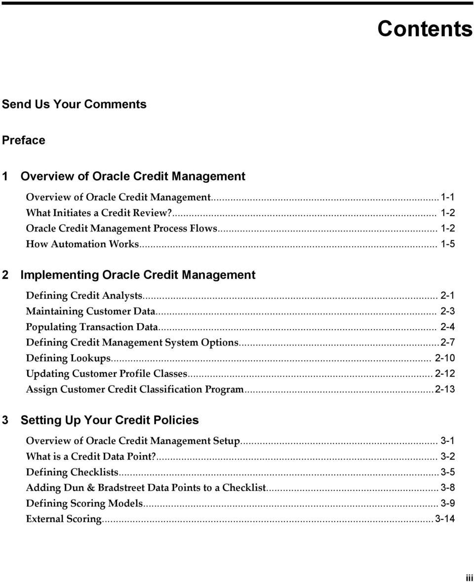 .. 2-4 Defining Credit Management System Options...2-7 Defining Lookups... 2-10 Updating Customer Profile Classes... 2-12 Assign Customer Credit Classification Program.