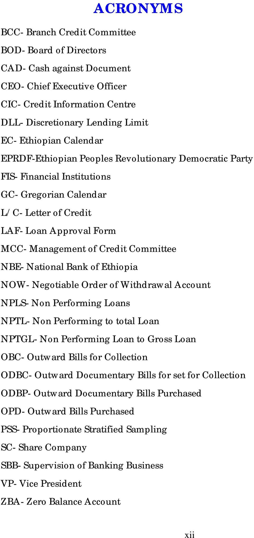 NBE- National Bank of Ethiopia NOW- Negotiable Order of Withdrawal Account NPLS- Non Performing Loans NPTL- Non Performing to total Loan NPTGL- Non Performing Loan to Gross Loan OBC- Outward Bills