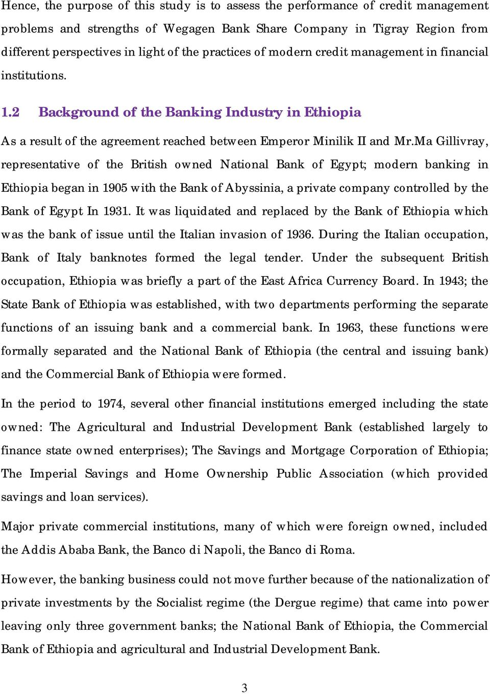 Ma Gillivray, representative of the British owned National Bank of Egypt; modern banking in Ethiopia began in 1905 with the Bank of Abyssinia, a private company controlled by the Bank of Egypt In