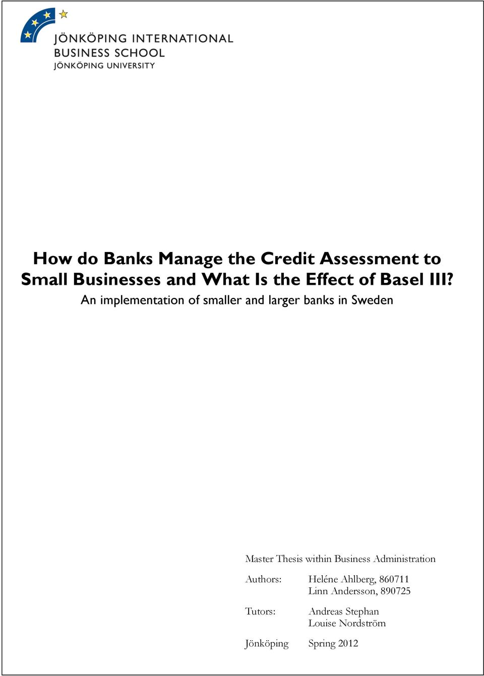 An implementation of smaller and larger banks in Sweden Master Thesis within