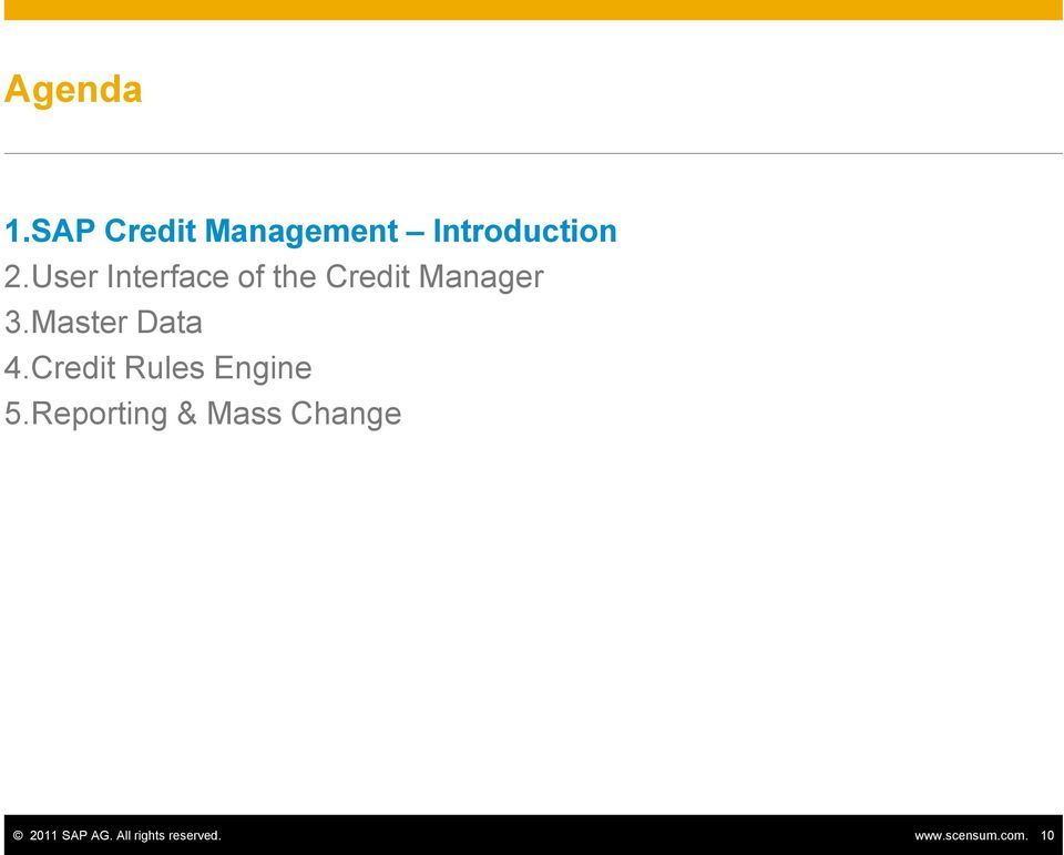 Master Data 4.Credit Rules Engine 5.