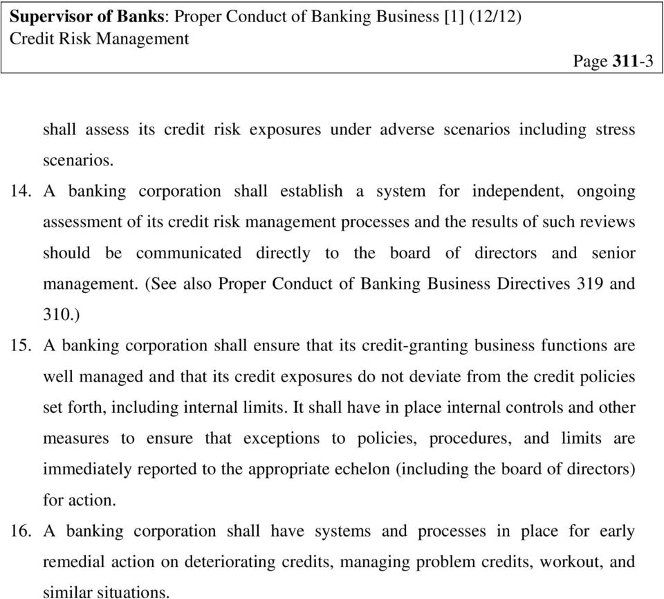 of directors and senior management. (See also Proper Conduct of Banking Business Directives 319 and 310.) 15.