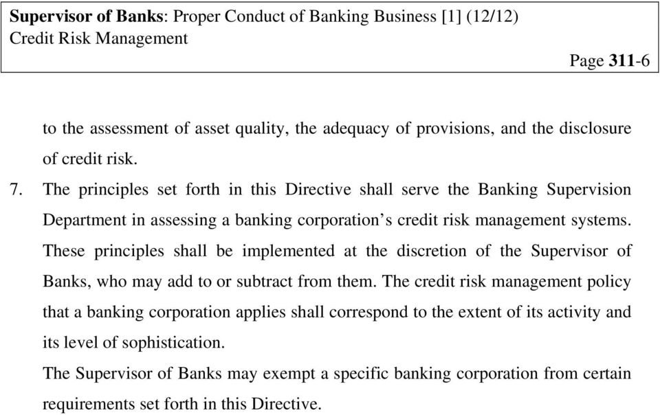 These principles shall be implemented at the discretion of the Supervisor of Banks, who may add to or subtract from them.