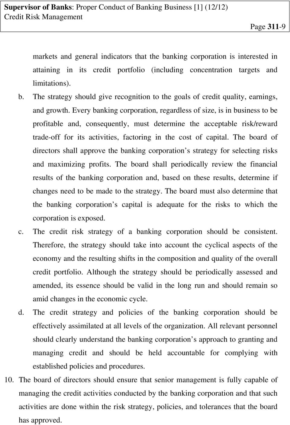 capital. The board of directors shall approve the banking corporation s strategy for selecting risks and maximizing profits.