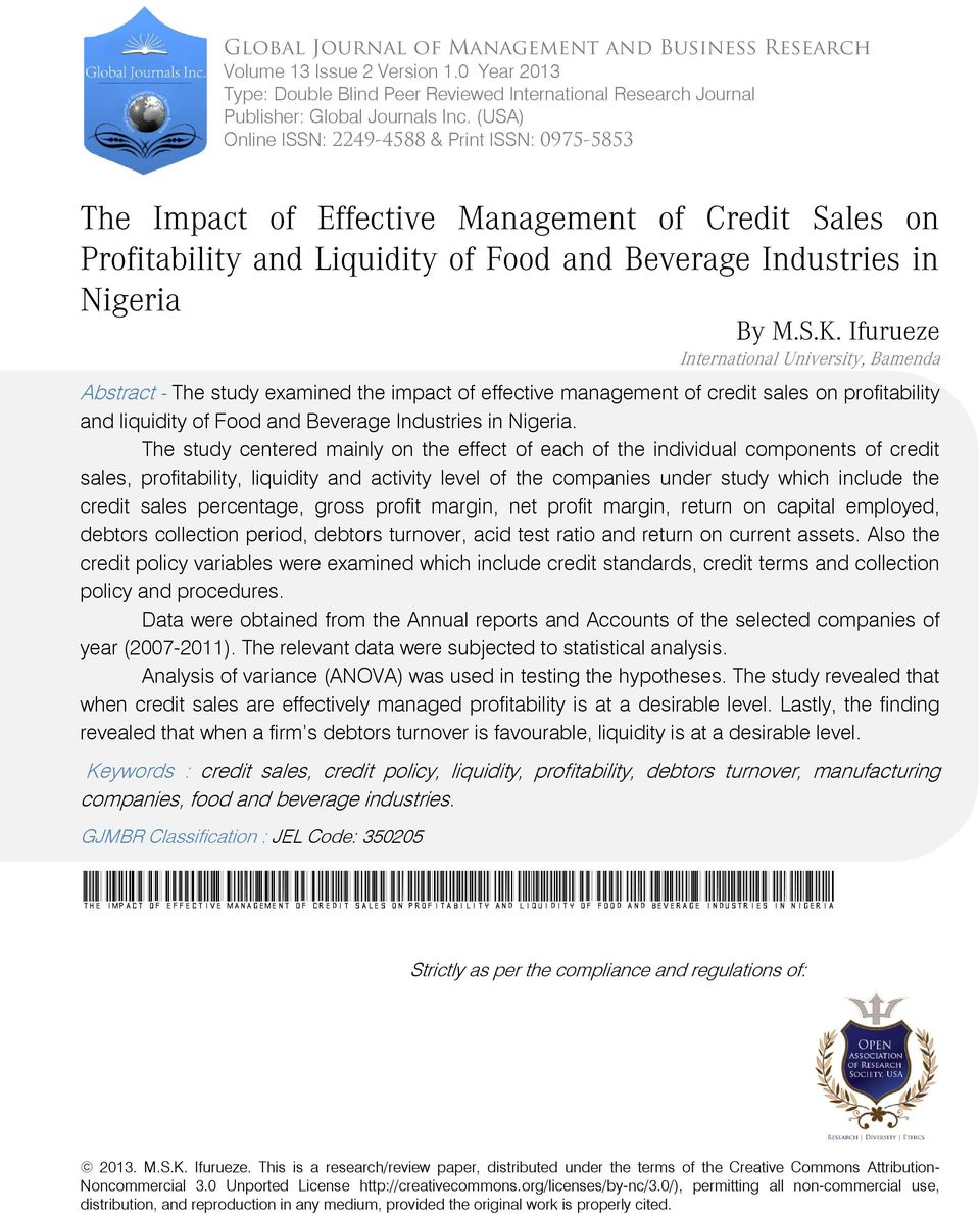 Ifurueze International University, Bamenda Abstract - The study examined the impact of effective management of credit sales on profitability and liquidity of Food and Beverage.