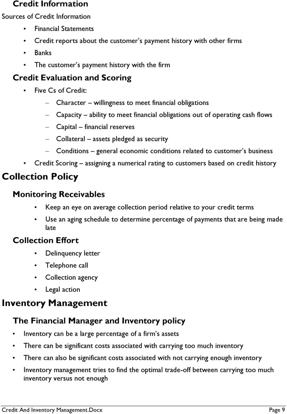 Collateral assets pledged as security Conditions general economic conditions related to customer s business Credit Scoring assigning a numerical rating to customers based on credit history Collection