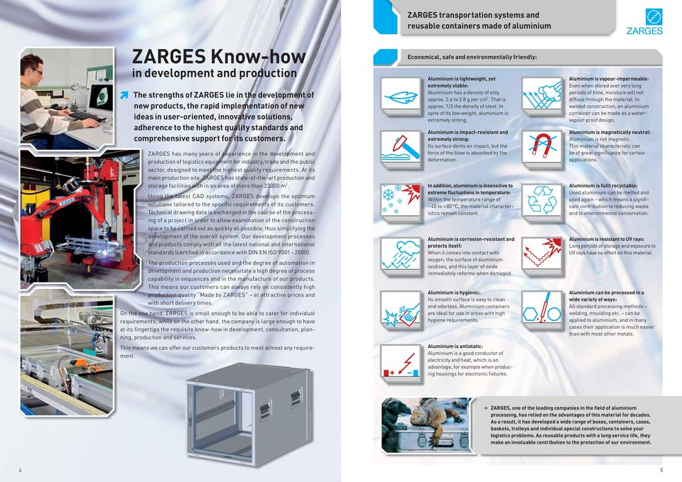 ZARGES has many years of experience in the development and production of logistics equipment for industry, trade and the public sector, designed to meet the highest quality requirements.