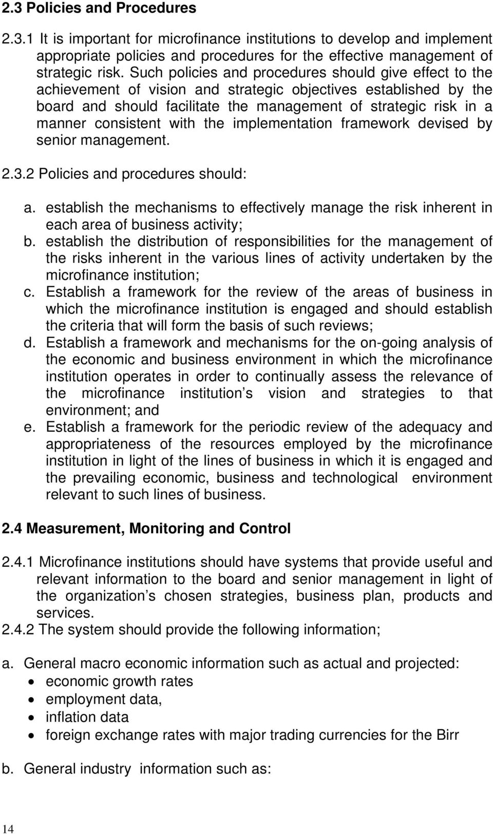 consistent with the implementation framework devised by senior management. 2.3.2 Policies and procedures should: a.