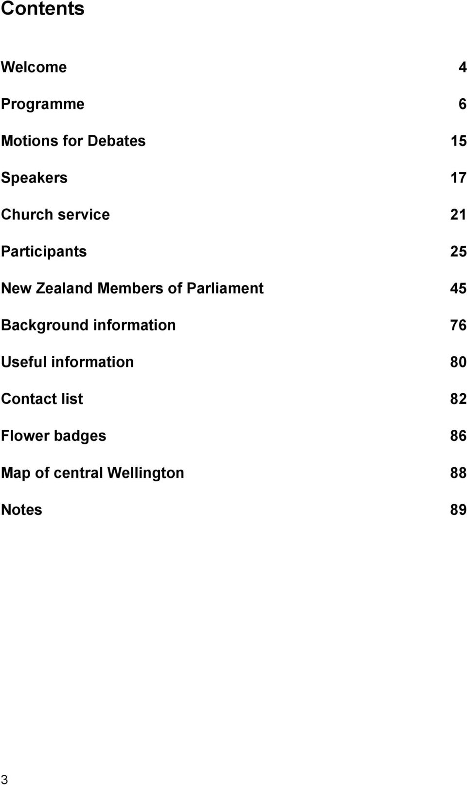 Parliament 45 Background information 76 Useful information 80