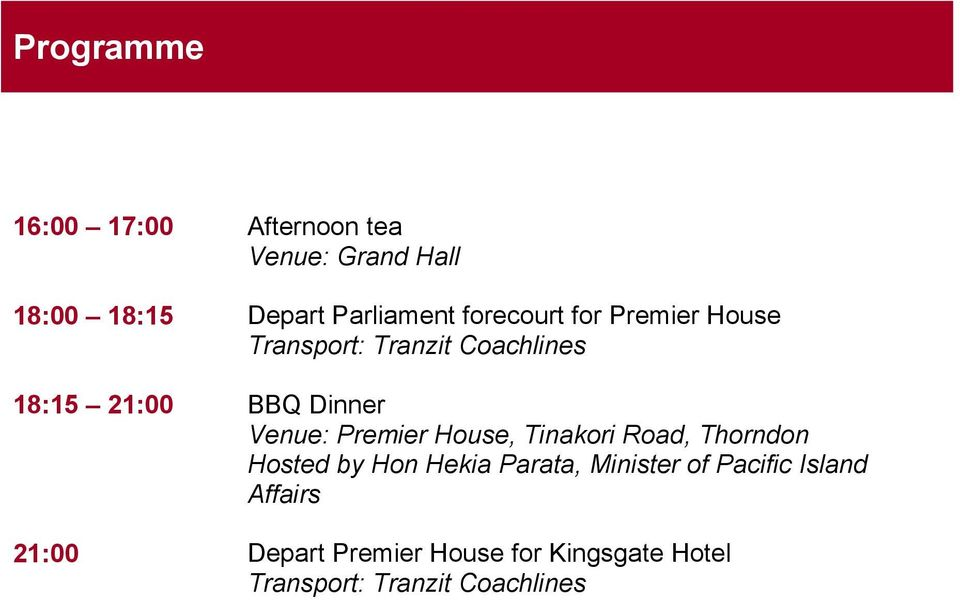 Premier House, Tinakori Road, Thorndon Hosted by Hon Hekia Parata, Minister of Pacific