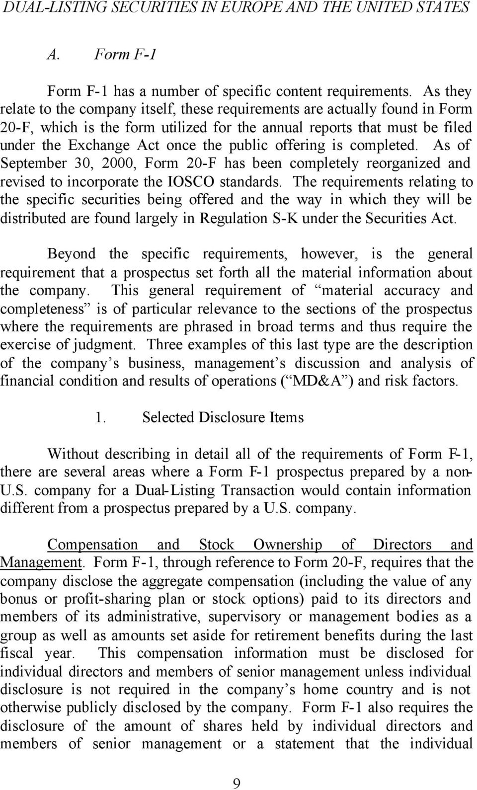 offering is completed. As of September 30, 2000, Form 20-F has been completely reorganized and revised to incorporate the IOSCO standards.
