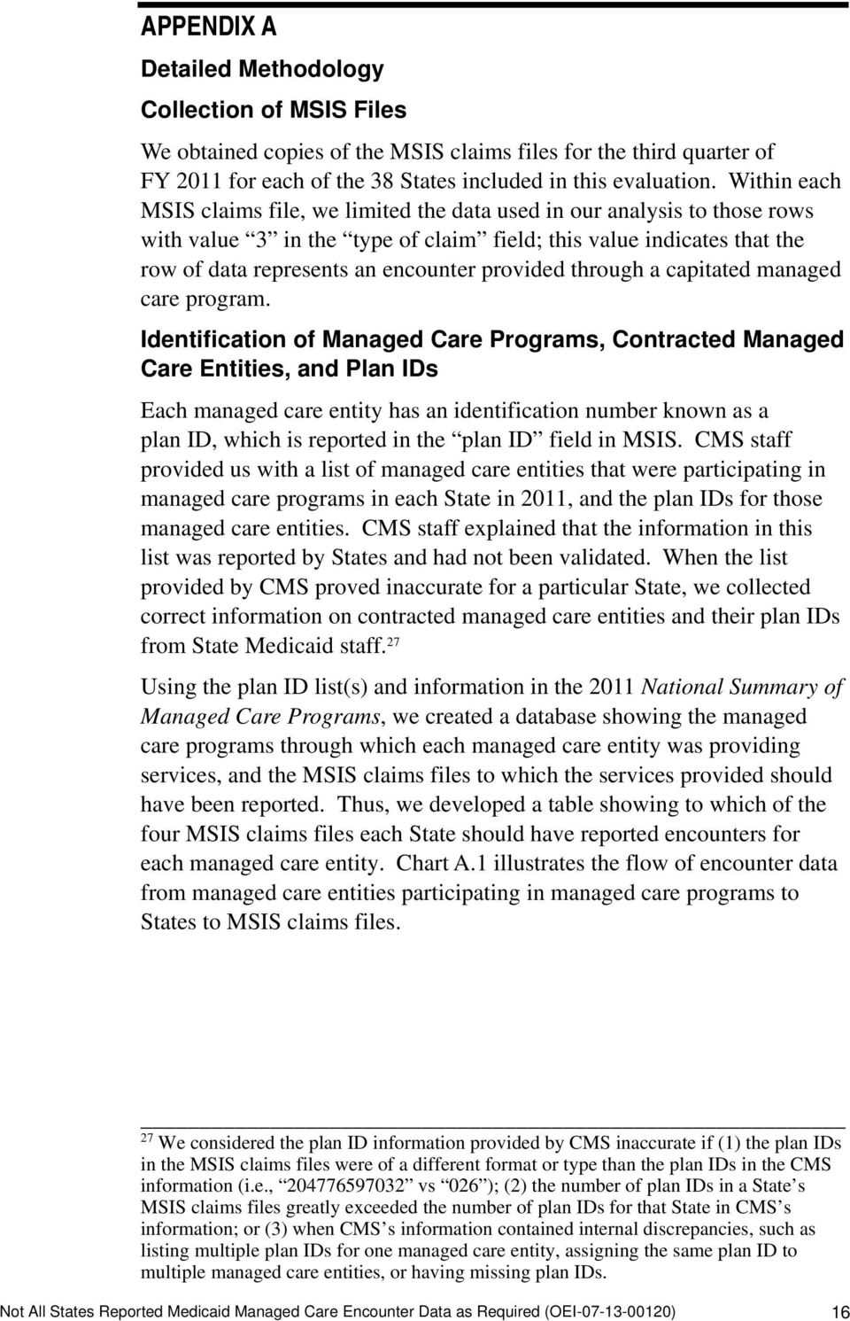 provided through a capitated managed care program.