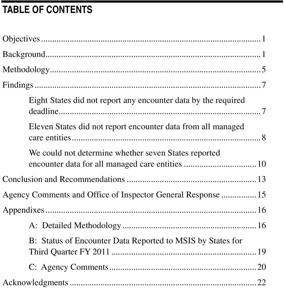 ..8 We could not determine whether seven States reported encounter data for all managed care entities...10 Conclusion and Recommendations.