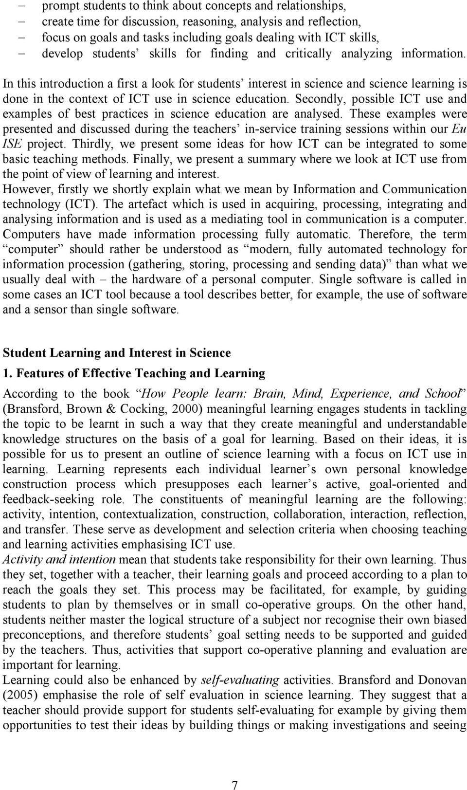 In this introduction a first a look for students interest in science and science learning is done in the context of ICT use in science education.