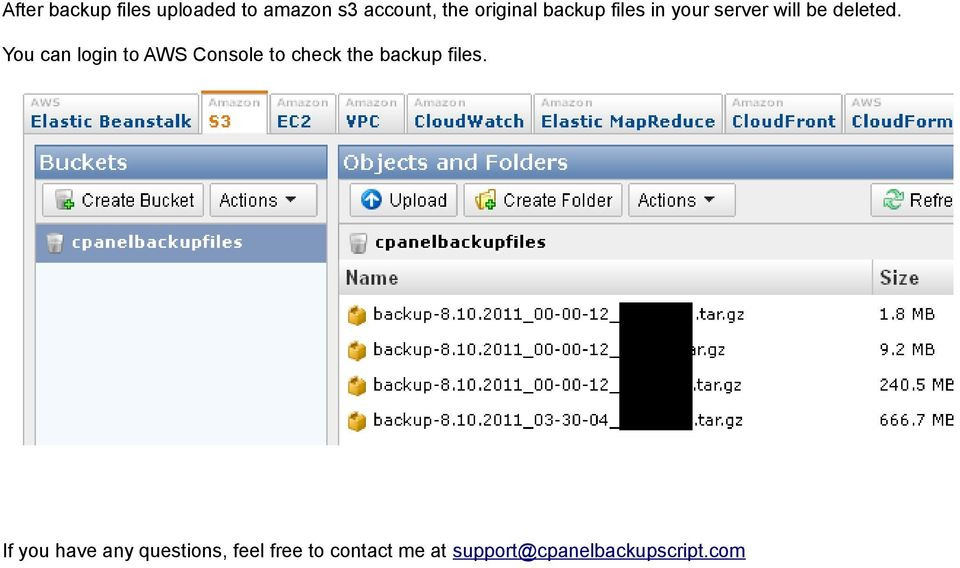 You can login to AWS Console to check the backup files.