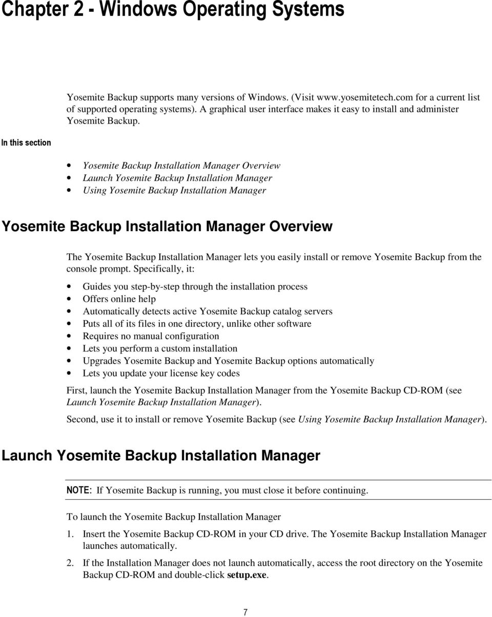 Yosemite Backup Installation Manager Overview Launch Yosemite Backup Installation Manager Using Yosemite Backup Installation Manager Yosemite Backup Installation Manager Overview The Yosemite Backup