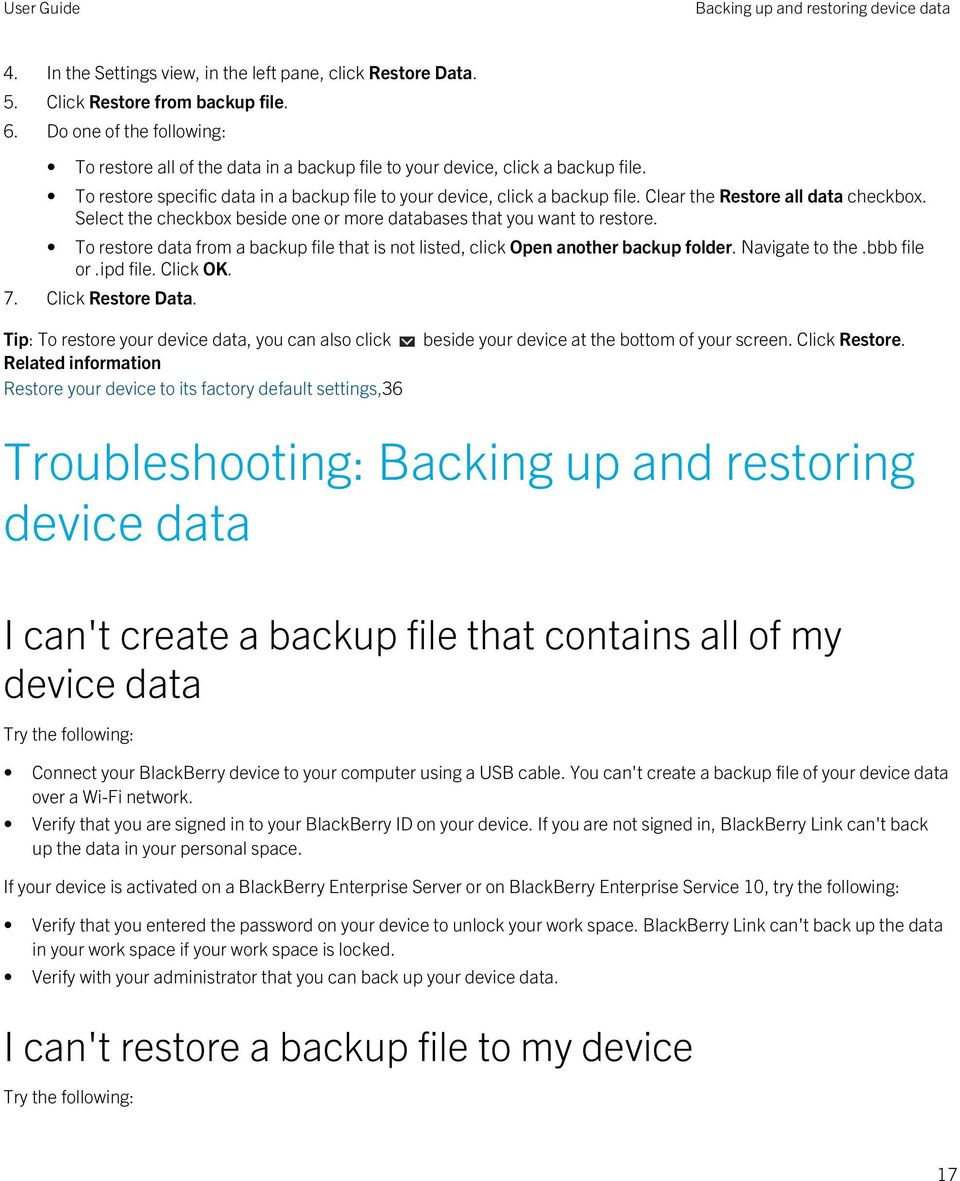 Clear the Restore all data checkbox. Select the checkbox beside one or more databases that you want to restore. To restore data from a backup file that is not listed, click Open another backup folder.