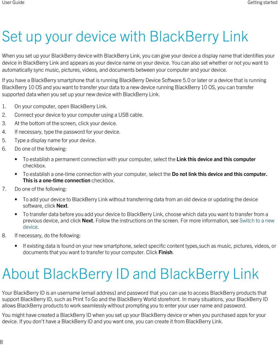 If you have a BlackBerry smartphone that is running BlackBerry Device Software 5.