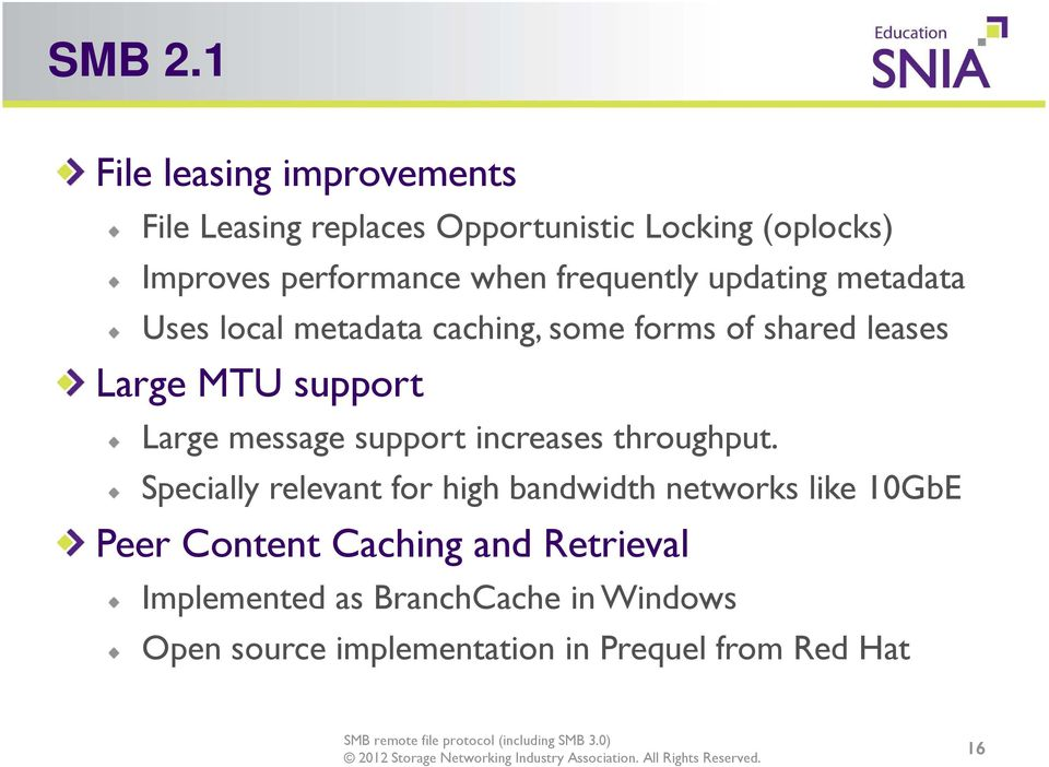 frequently updating metadata Uses local metadata caching, some forms of shared leases Large MTU support Large