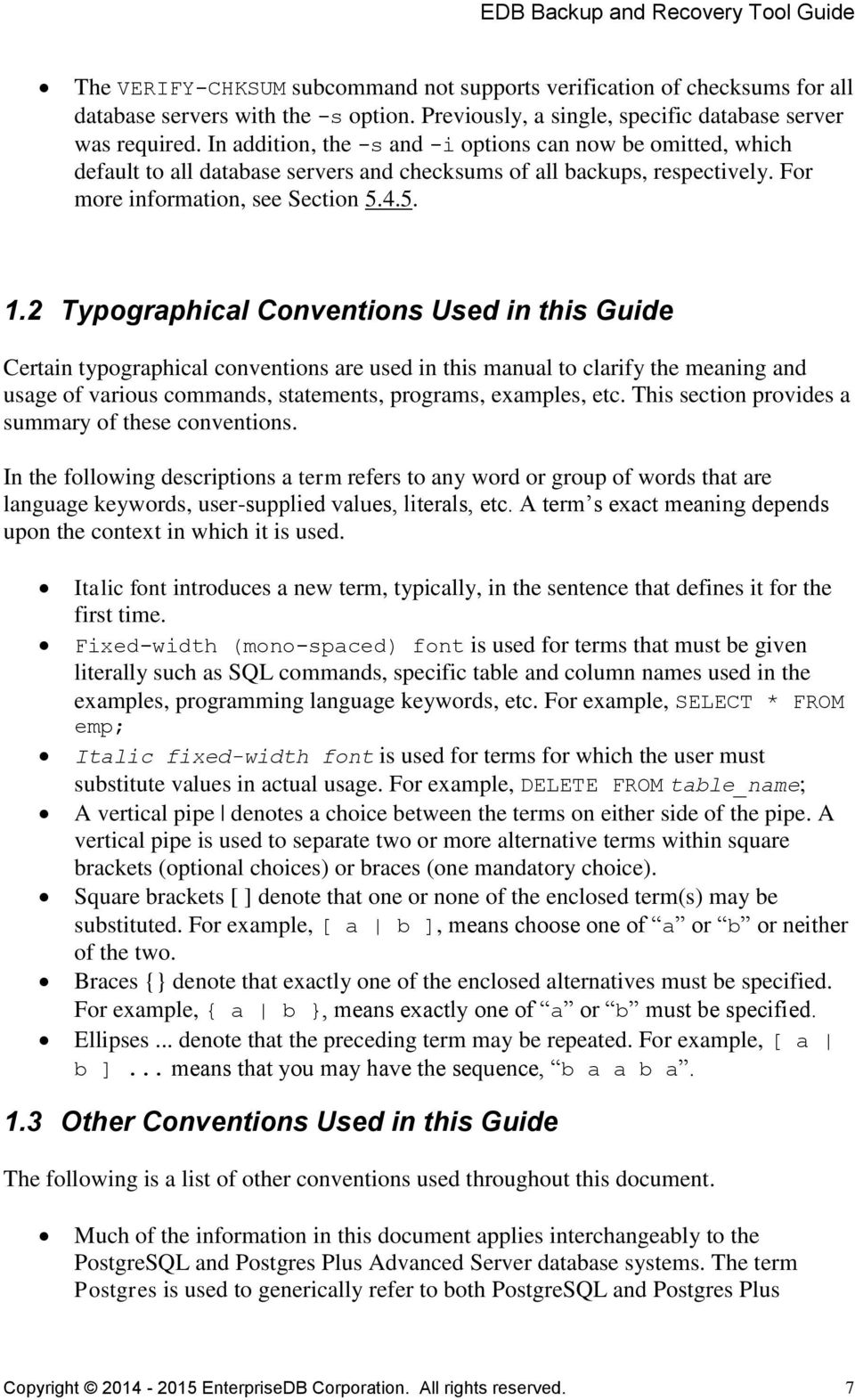 2 Typographical Conventions Used in this Guide Certain typographical conventions are used in this manual to clarify the meaning and usage of various commands, statements, programs, examples, etc.