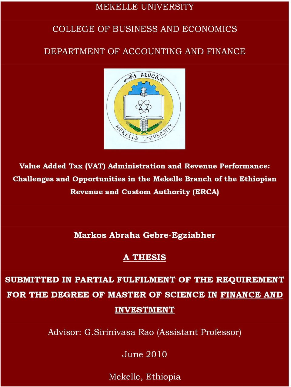 Custom Authority (ERCA) Markos Abraha Gebre-Egziabher A THESIS SUBMITTED IN PARTIAL FULFILMENT OF THE REQUIREMENT FOR