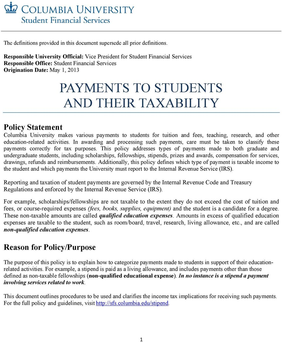 Policy Statement Columbia University makes various payments to students for tuition and fees, teaching, research, and other education-related activities.