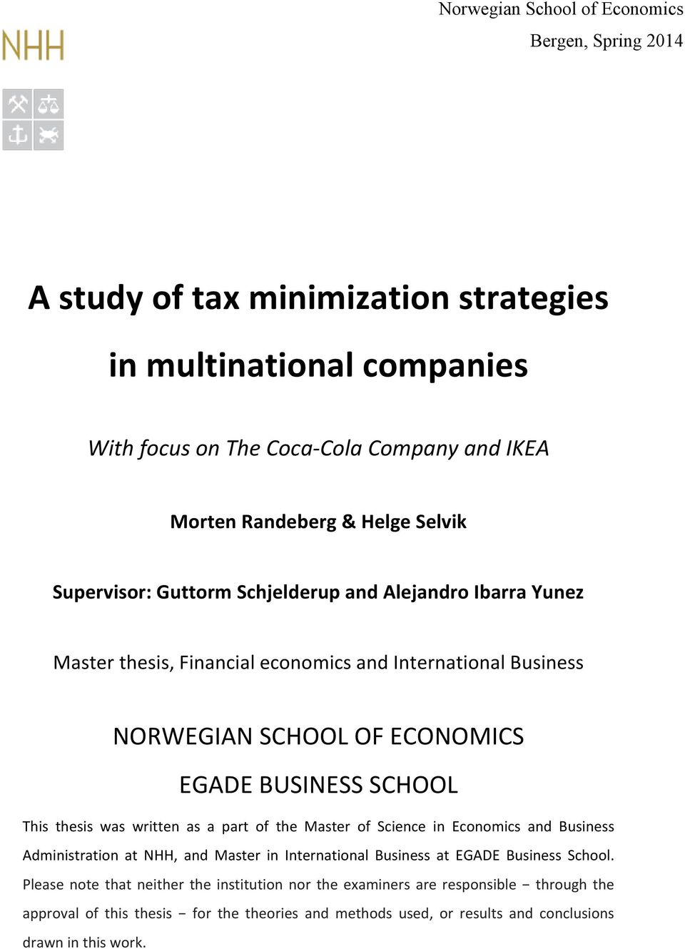 SCHOOL This thesis was written as a part of the Master of Science in Economics and Business Administration at NHH, and Master in International Business at EGADE Business School.
