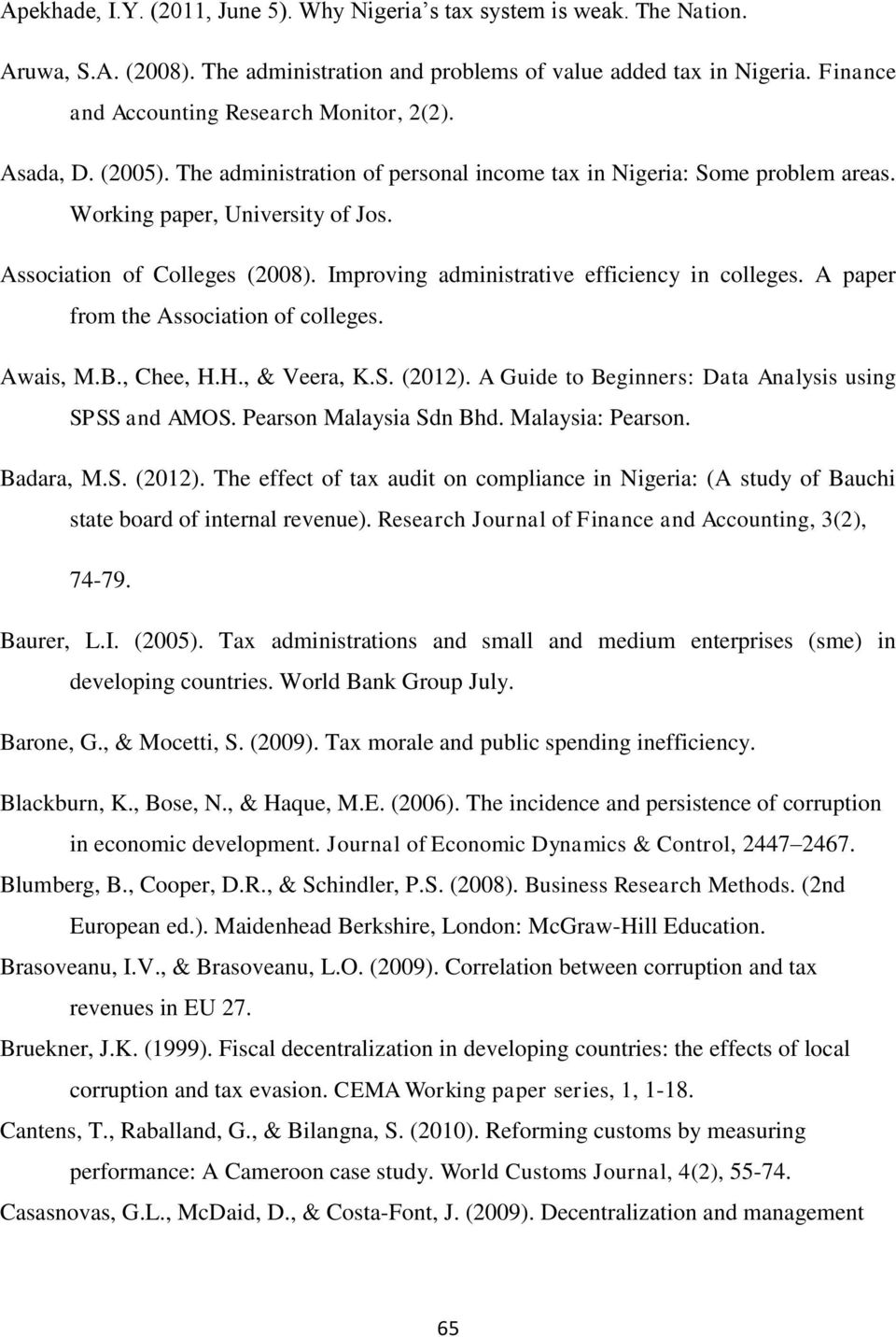Association of Colleges (2008). Improving administrative efficiency in colleges. A paper from the Association of colleges. Awais, M.B., Chee, H.H., & Veera, K.S. (2012).