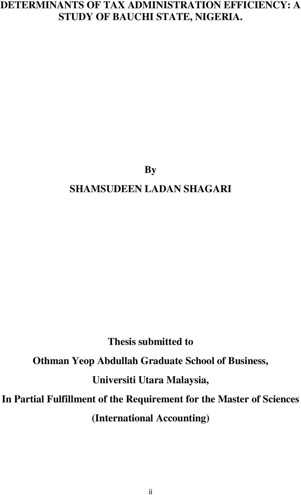 By SHAMSUDEEN LADAN SHAGARI Thesis submitted to Othman Yeop Abdullah