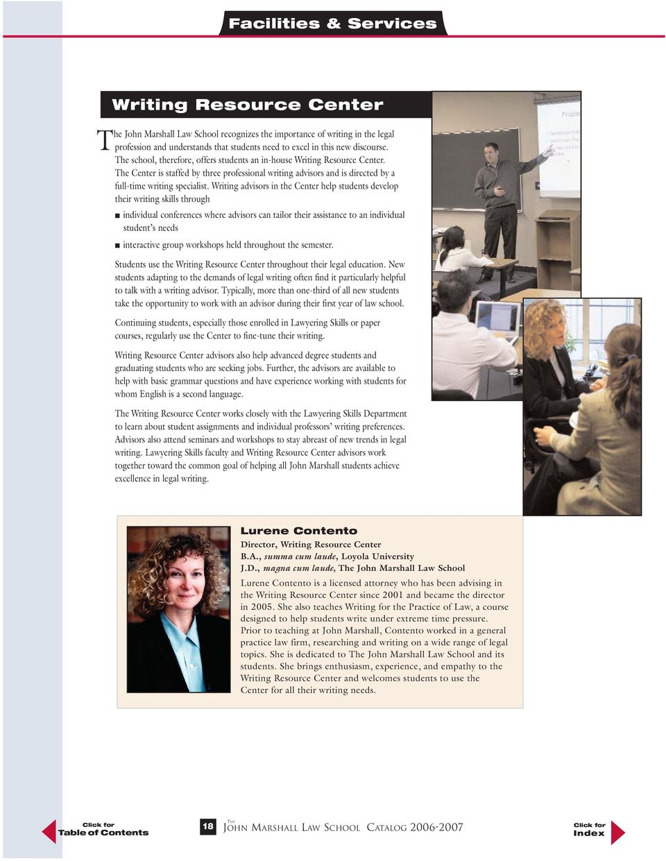 Writing advisors in the Center help students develop their writing skills through individual conferences where advisors can tailor their assistance to an individual student s needs interactive group