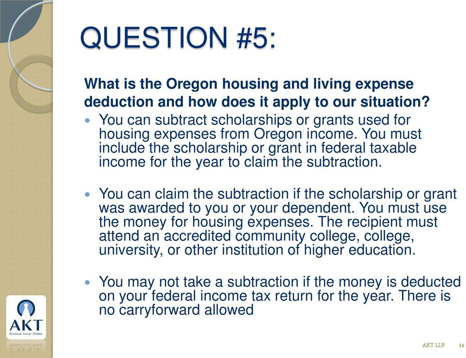 You must include the scholarship or grant in federal taxable income for the year to claim the subtraction.