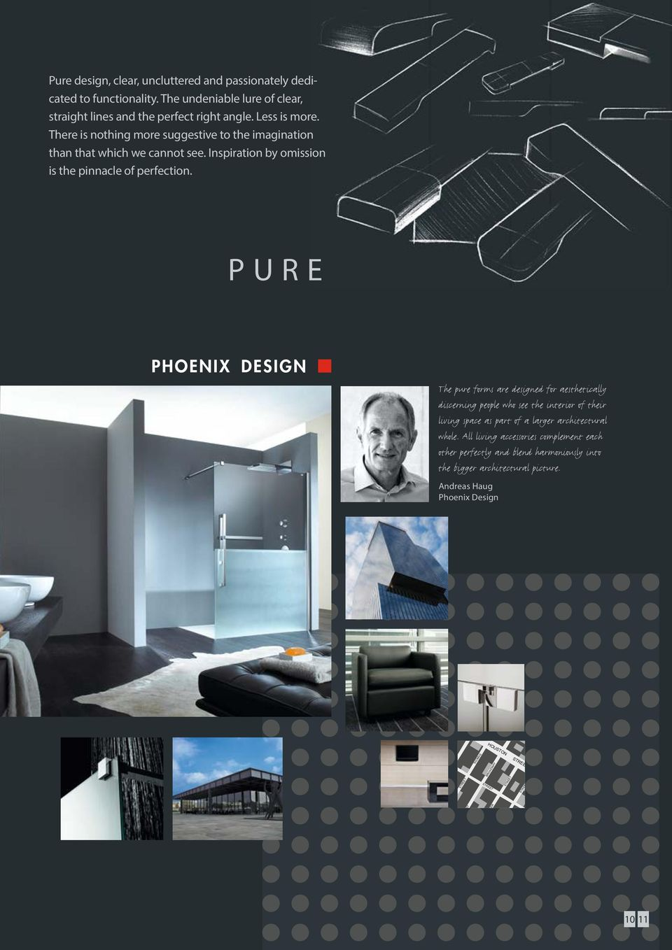PURE The pure forms are designed for aesthetically discerning people who see the interior of their living space as part of a larger architectural whole.